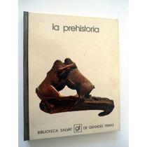 La Prehistoria. Biblioteca Salvat De Grandes Temas