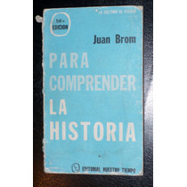Libro Para Comprender La Historia Juan Brom 56ª Edición Hm4