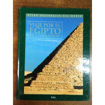 Viajes Por El Egipto De Las Piramides / John Baines