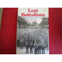 Segunda Guerra Mundial. Batallones Perdidos. Franz Steidel