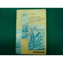 Luis Muro, La Expedición Legazpi-urdaneta A Las Filipinas,