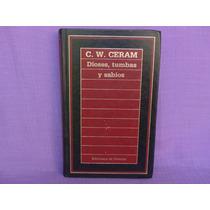 C. W. Ceram, Dioses, Tumbas Y Sabios, Ediciones Orbis.