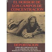 El Horror De Los Campos De Concentración. Deportación.
