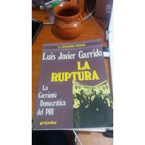 Libro La Ruptura - Luis Javier Garrido - Grijalbo