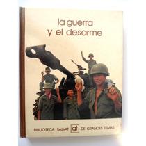 La Guerra Y El Desarme. Biblioteca Salvat