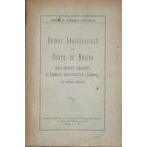 Ruinas Zacatecas Chihuahua Noguera 1930 Libro Arqueología