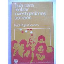 Guía Para Realizar Investigaciones Sociales - Raúl Rojas S: