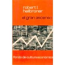 El Gran Ascenso - Robert L. Heilbroner