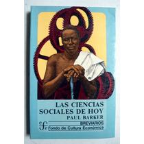 Las Ciencias Sociales De Hoy. Ed. 1979 Paul Barker