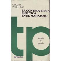 La Controversia Estética En El Marxismo - Prestipino
