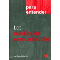 Para Entender Los Medios De Comunicacion - Carreño / Nostra