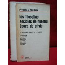 Sorokin, Las Filosofías Sociales De Nuestra Época De Crisis.