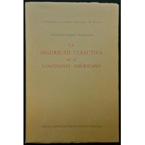 Seguridad Colectiva En El Continente Americano. G. Robledo