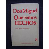 Don Miguel Queremos Hechos - David Flores Dominguez