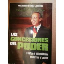 Las Concesiones Del Poder Trafico De Influencias Mexico 11