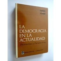 Democracia En La Actualidad. Problema Y Perspectiva