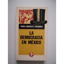 La Democracia En México - González Casanova - 1993
