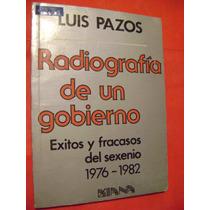 Radiografía De Un Gobierno - Luis Pazos