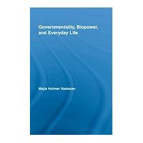 Governmentality, Biopower, And, Majia Holmer Nadesan