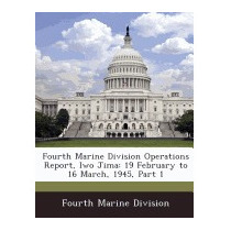 Fourth Marine Division Operations Report, Iwo Jima: 19