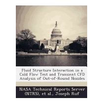 Fluid Structure Interaction In A Cold Flow Test, Joseph Ruf
