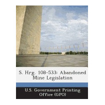 S. Hrg. 108-533: Abandoned Mine, U S Government Printing