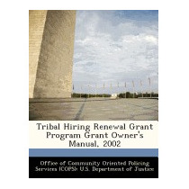 Tribal Hiring Renewal Grant Program Grant Owners Manual,