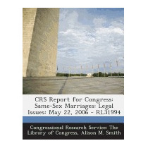 Crs Report For Congress: Same-sex Marriages:, Alison M Smith