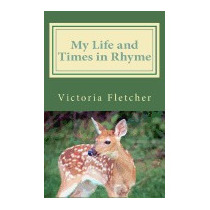 My Life And Times In Rhyme: Poems Of, Victoria Ann Fletcher