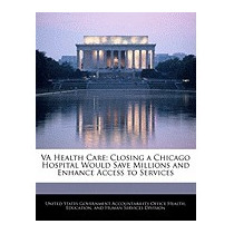 Va Health Care: Closing A Chicago, United States Government