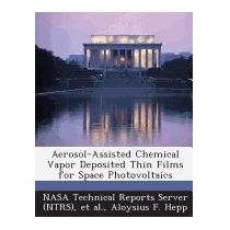 Aerosol-assisted Chemical Vapor Deposited, Aloysius F Hepp