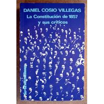 Daniel Cosío Villegas. La Constitución De 1857
