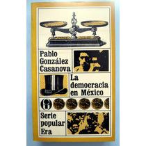 Pablo González Casanova. La Democracia En México. Op4