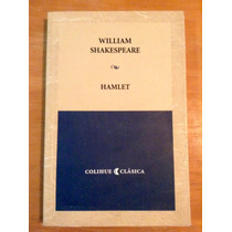 William Shakespeare. Hamlet. Editorial Colihue.