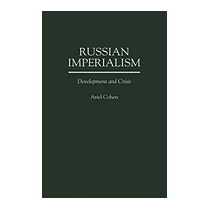 Russian Imperialism: Development And Crisis, Ariel Cohen