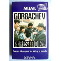 Perestroika. Mijail Gorbachev