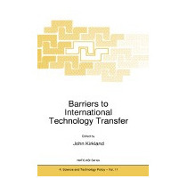 Barriers To International Technology Transfer, J Kirkland