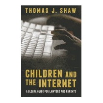 Children And The Internet: A Global Guide For, Thomas J Shaw