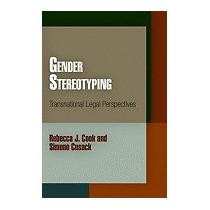 Gender Stereotyping: Transnational Legal, Rebecca J Cook