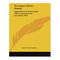 Newspaper Library Manual: Adapted, Gustaf Vincent Lindner