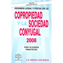 Regimen Legal Y Fiscal De La Copropiedad Y La Soci - Antonio
