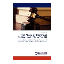 Abuse Of Dominant Position And Iprs In The Eu, Du Ko Marti
