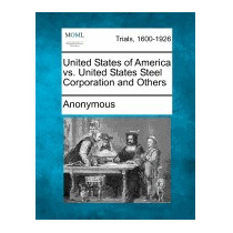 United States Of America Vs. United States Steel, Anonymous