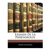 Examen De La Phr Nologie, Pierre Flourens