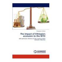 Impact Of Ethiopias Accession To The Wto, Haregewoin Melese