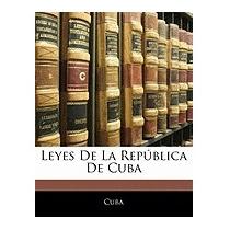 Leyes De La Rep Blica De Cuba, Cuba