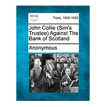John Collie (sims Trustee) Against The Bank Of, Anonymous