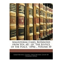 Magisterial Cases: Reprinted From Vol., Britain Courts Great