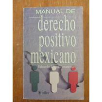 Derecho Positivo Mexicano. Eduardo López Betancourt. 1992