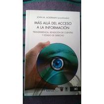 { Más Allá Del Acceso A La Información - John M. Ackerman }
